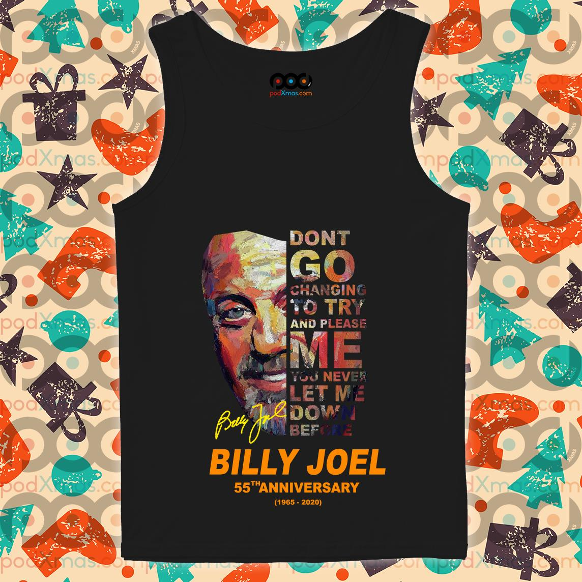 Billy Joel 55th anniversary Don't go changing to try and please me tank top