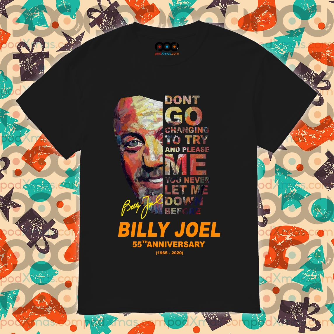 Billy Joel 55th anniversary Don't go changing to try and please me shirt