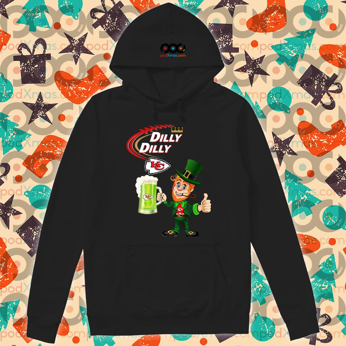 Irish St Patrick's Day Dilly Dilly beer Kansas City hoodie