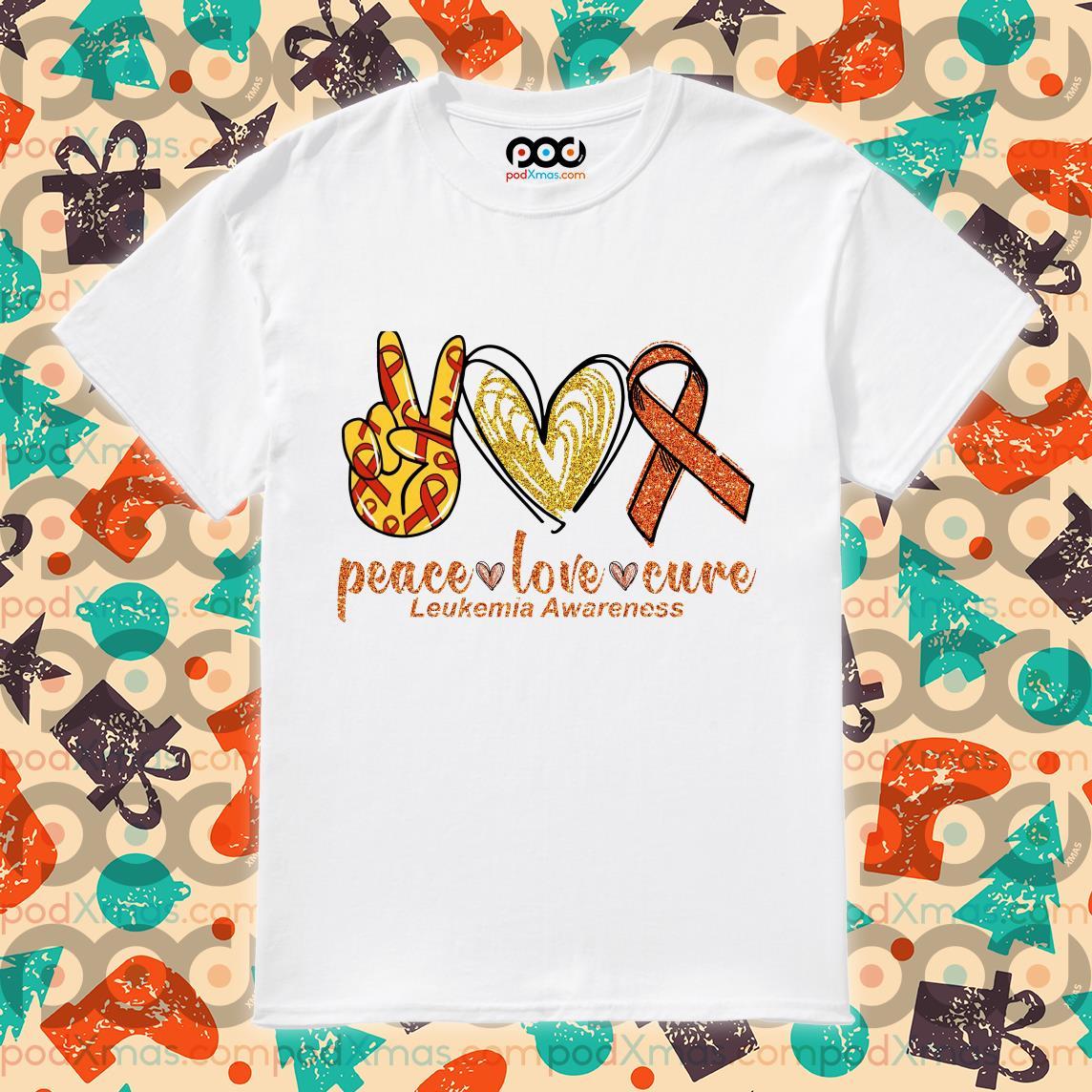 Peace love cure Leukemia Awareness shirt