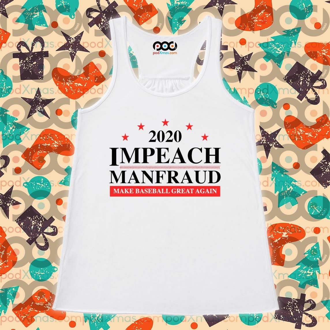 2020 Impeach manfred make baseball great again s Flowy tank PODxmas trang
