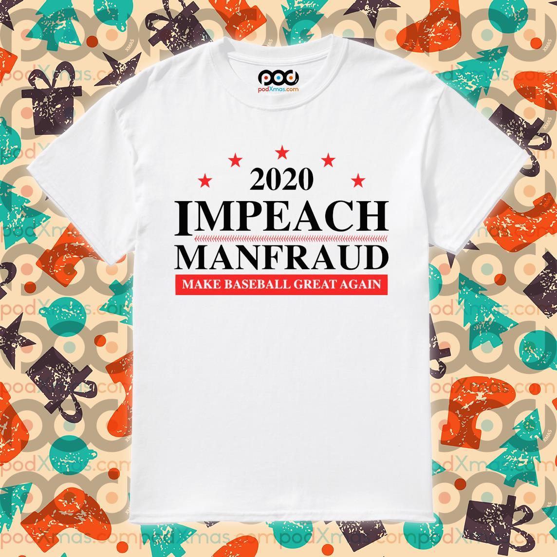 2020 Impeach manfred make baseball great again shirt