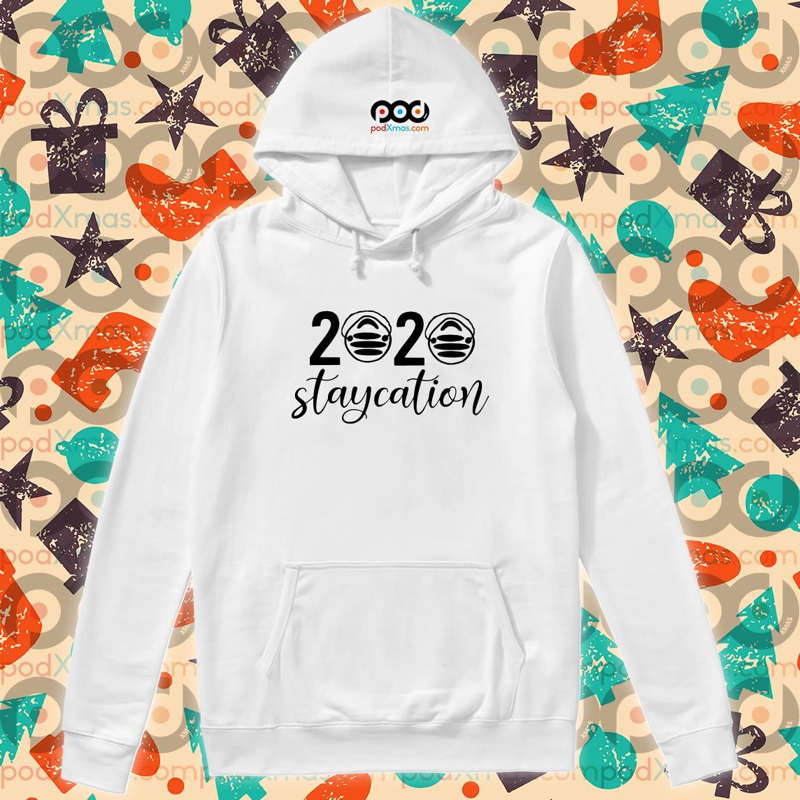 2020 staycation quarantine T-hoodie