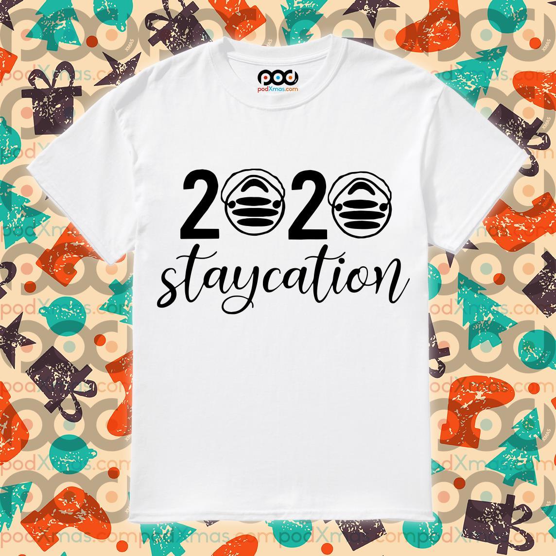 2020 staycation quarantine T-shirt