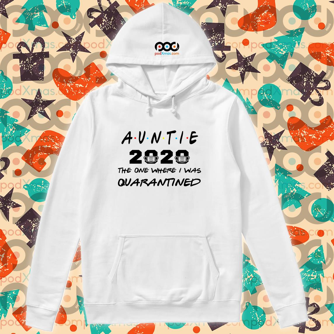 Auntie 2020 The one where I was Quarantined T-hoodie