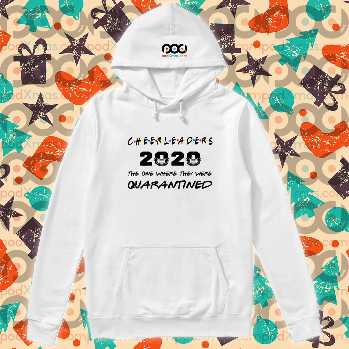 Cheerleaders 2020 the one where they were quarantined T-hoodie