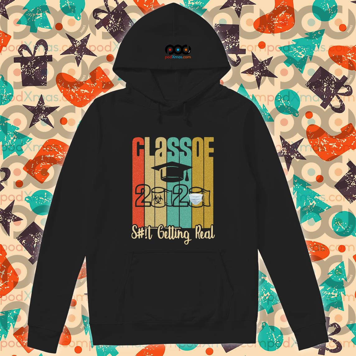 Class of 2020 Shit Is Getting Real 2020 Toilet Paper vintage T-hoodie