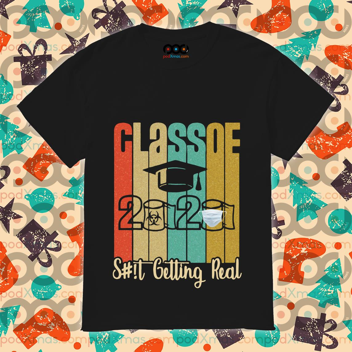 Class of 2020 Shit Is Getting Real 2020 Toilet Paper vintage T-Shirt