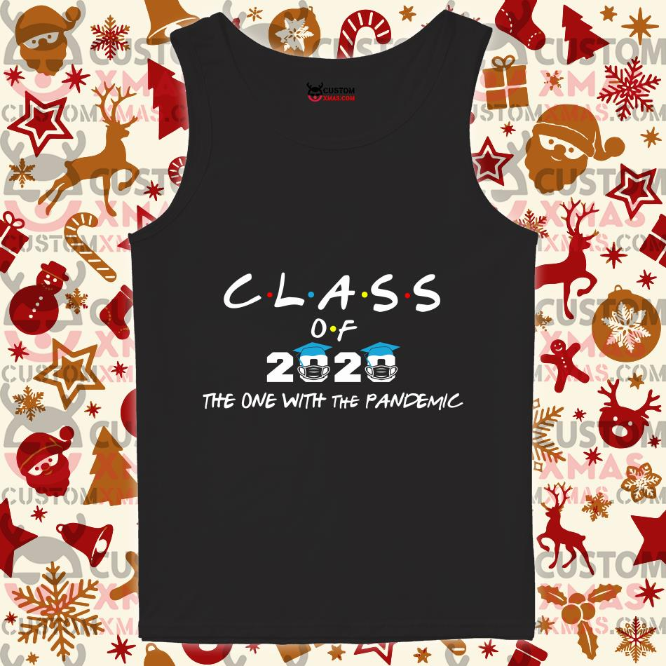 Class of 2020 the one with the Pandemic T-tank top