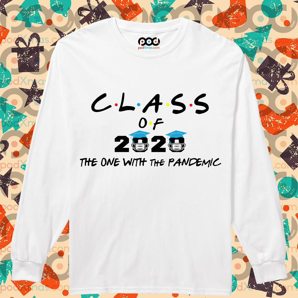 Class of 2020 the one with the Pandemic white T-long sleeve