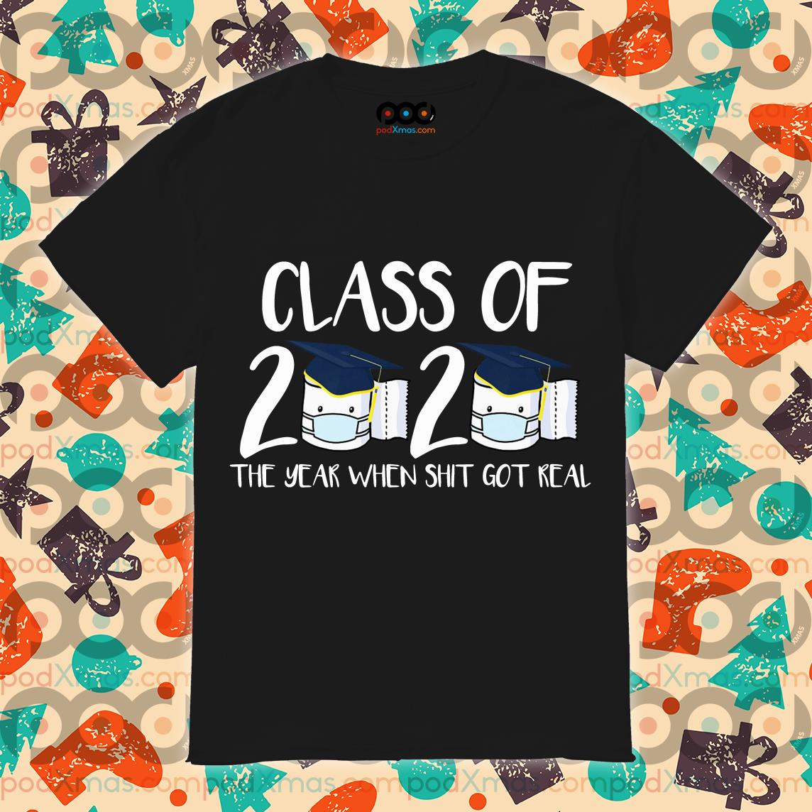 Class of 2020 the year when thit got real Toilet paper Tee Shirt