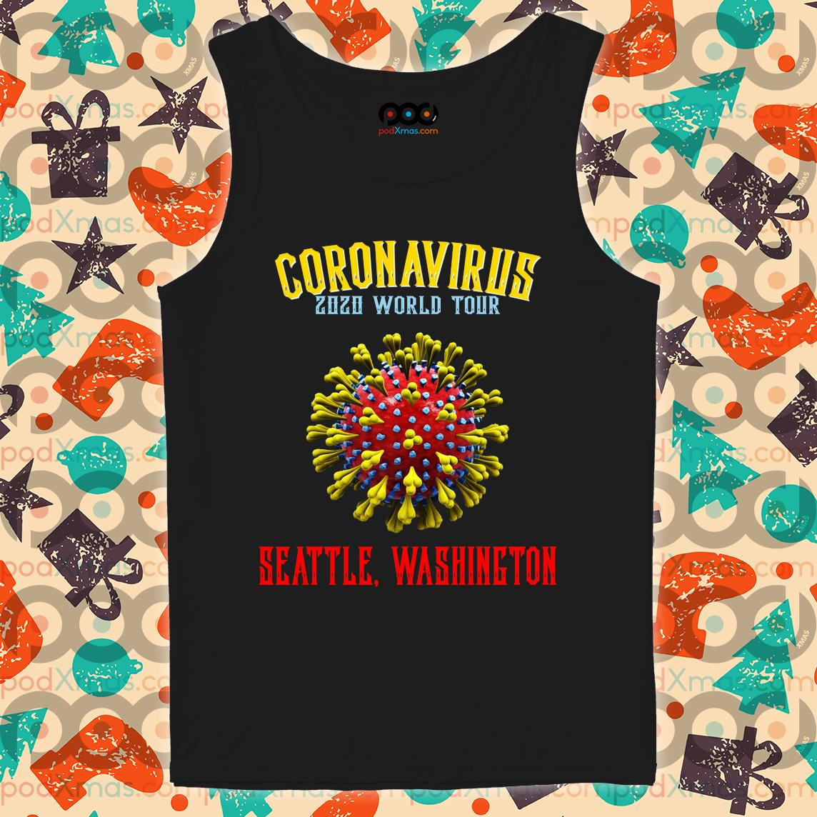 Coronavirus 2020 world tour seattle Washington s Tank top PODxmas den