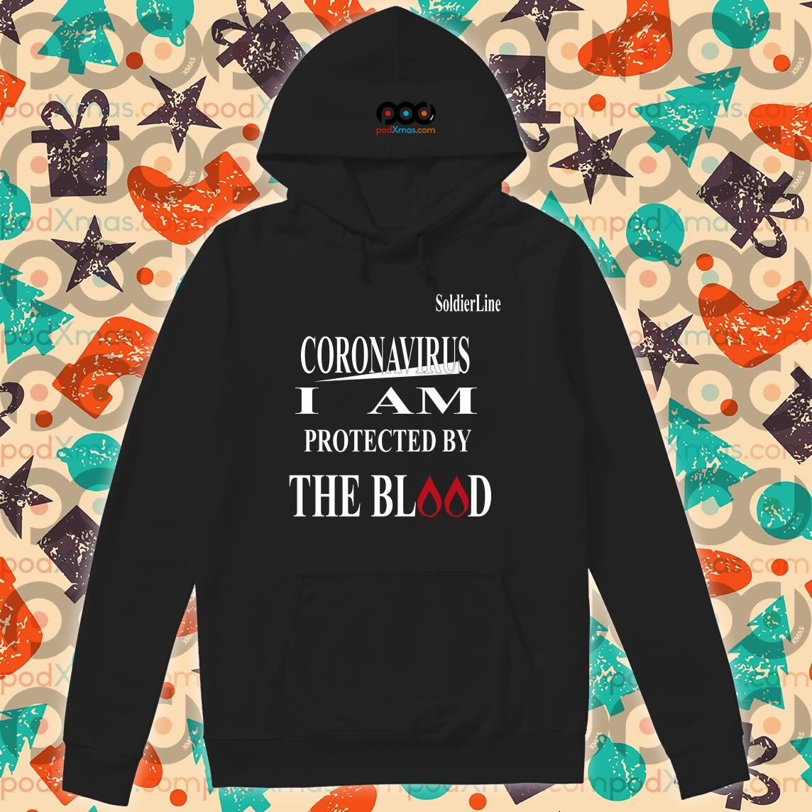 Coronavirus I am protected by the blood hoodie