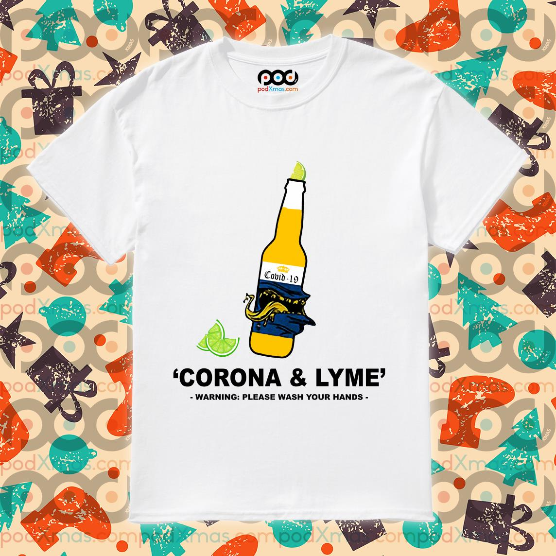 Covid-19 Corona and Lyme warning please wash your hands shirt