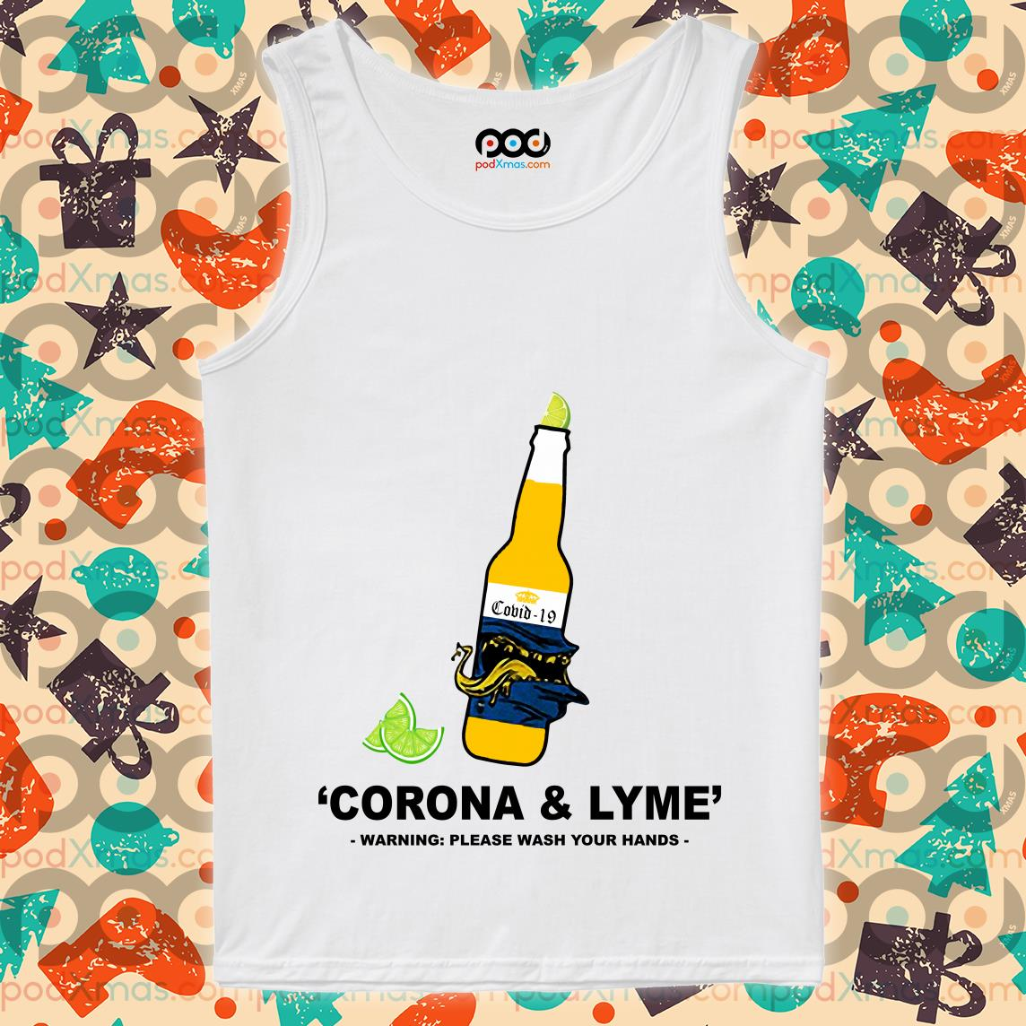 Covid-19 Corona and Lyme warning please wash your hands tank top