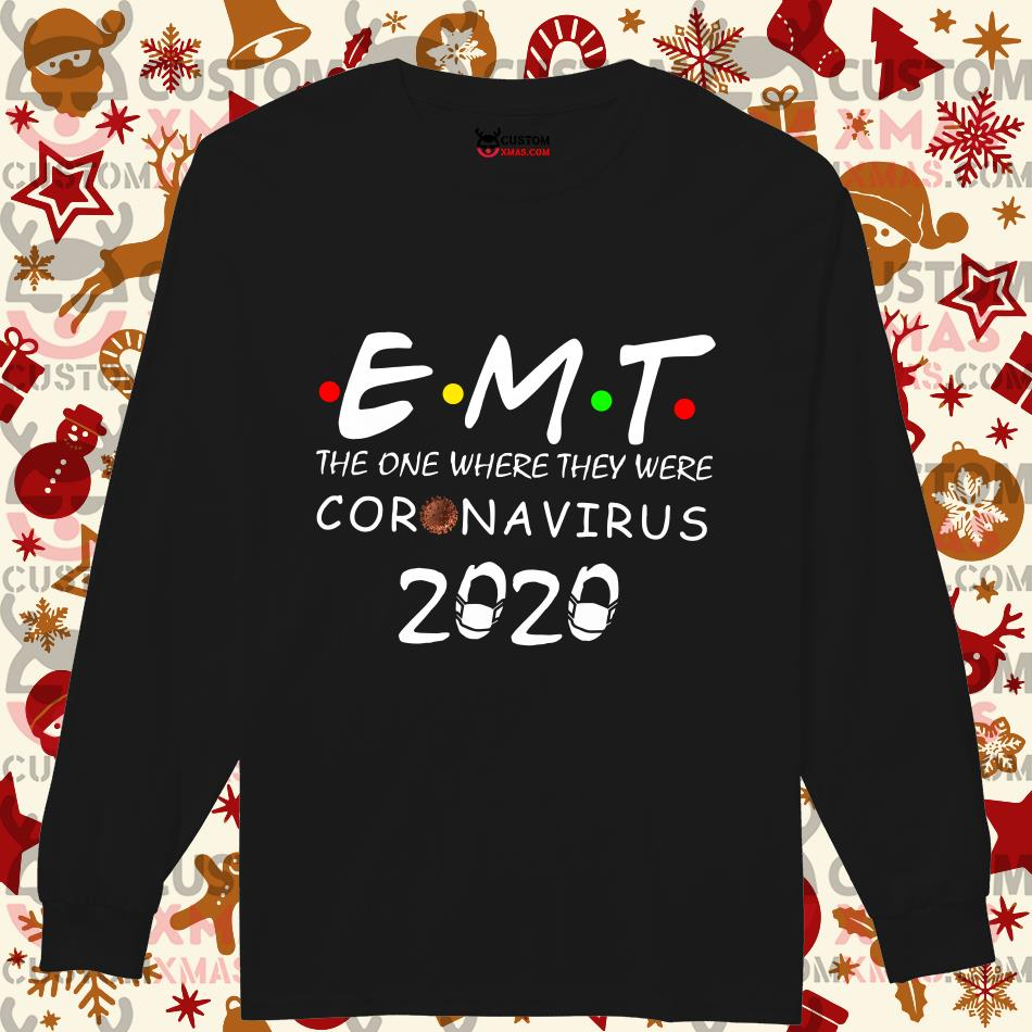 EMT The one where they were Coronavirus 2020 long sleeve