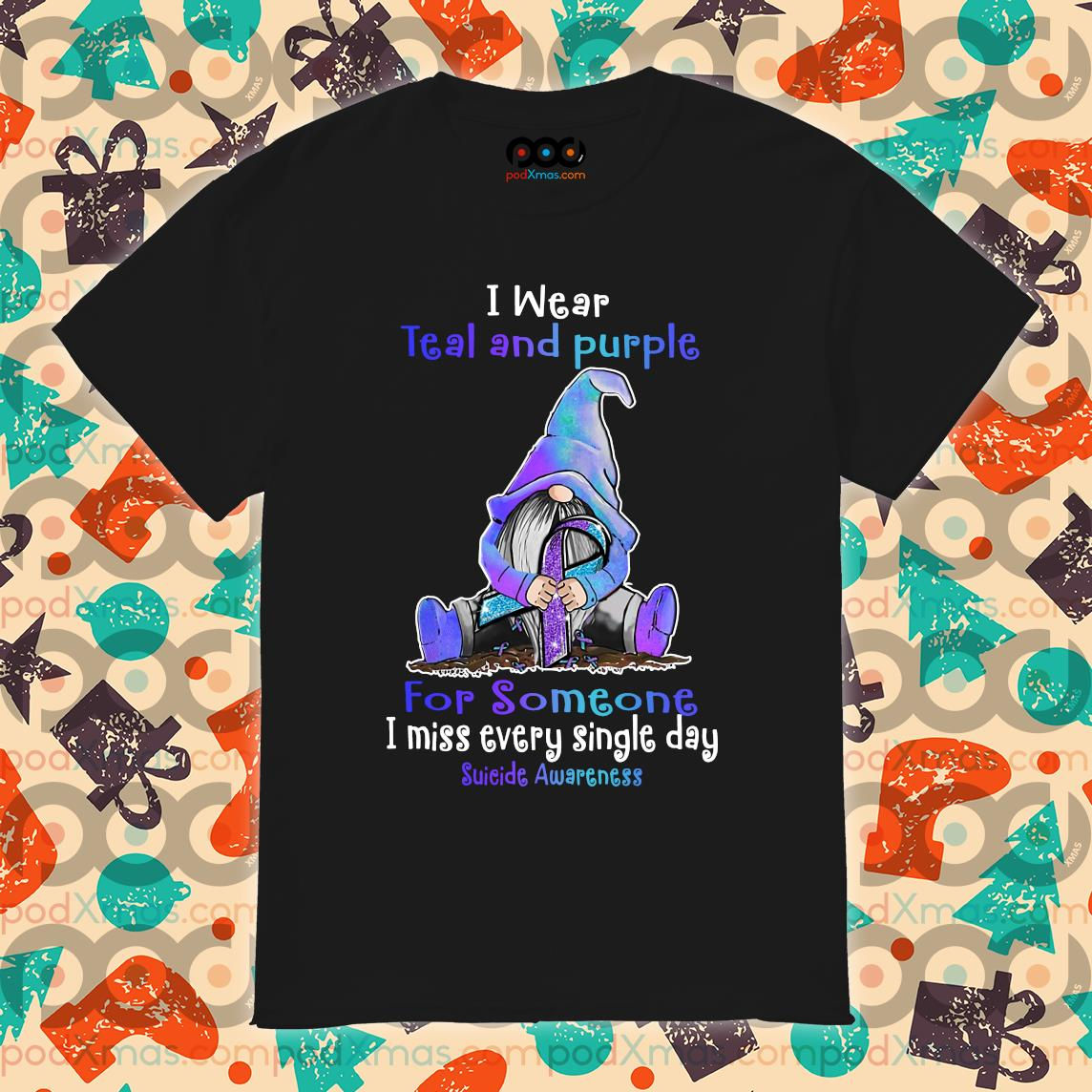 Gnomie I wear teal and purple for someone Suicide Awareness shirt