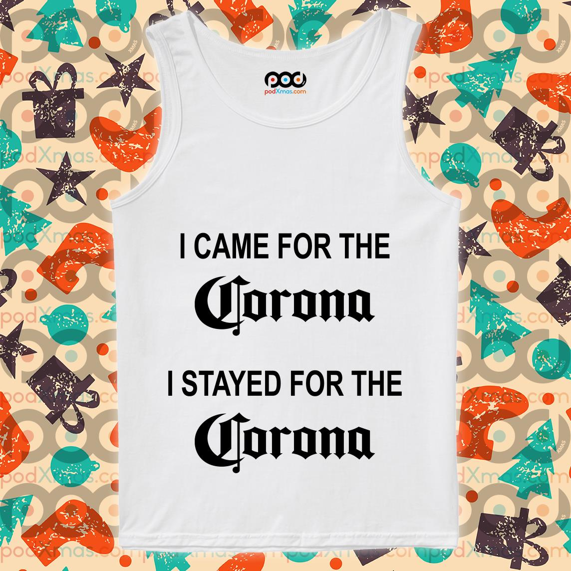 I came for the Corona I stayed for the Corona tank top