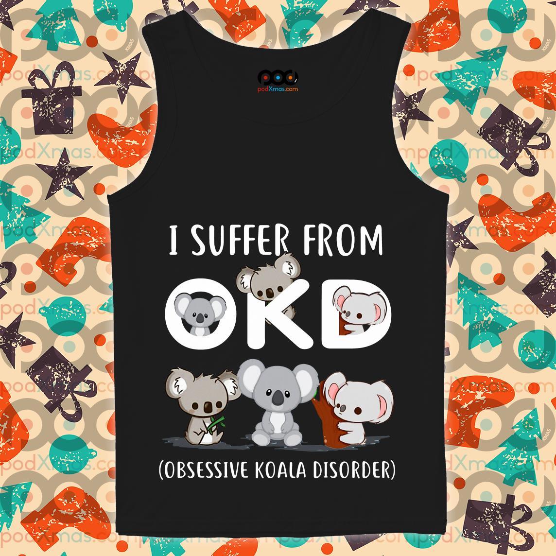 I suffer From OKD Koala tank top