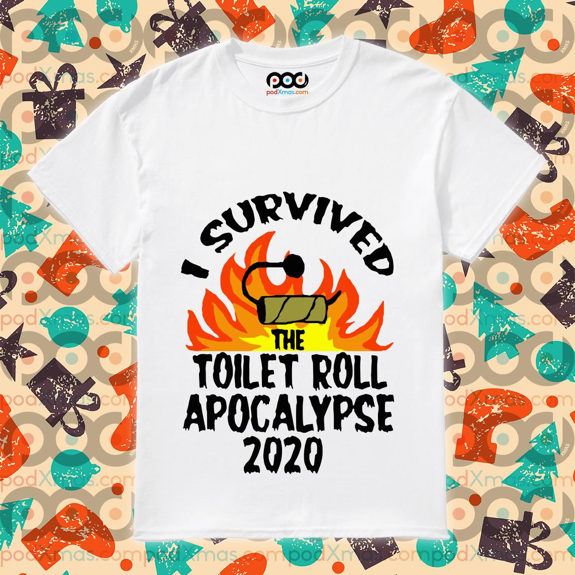 I Survived The Toilet Roll Apocalypse 2020 Toilet Paper Shirt