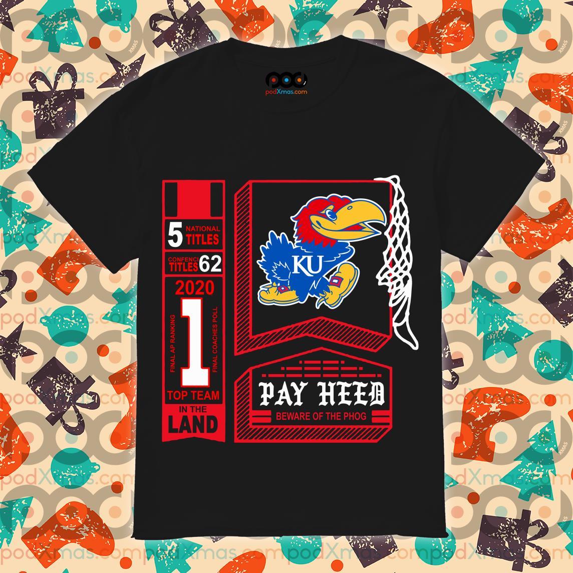 Kansas Jayhawks Pay Heed beware of the Phog T-shirt