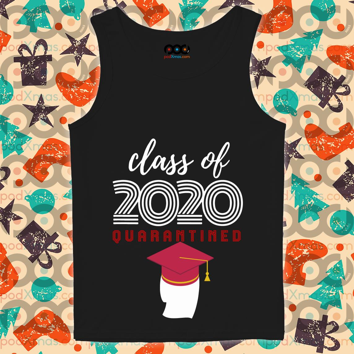 Official Class Of 2020 Quarantined T-tank top