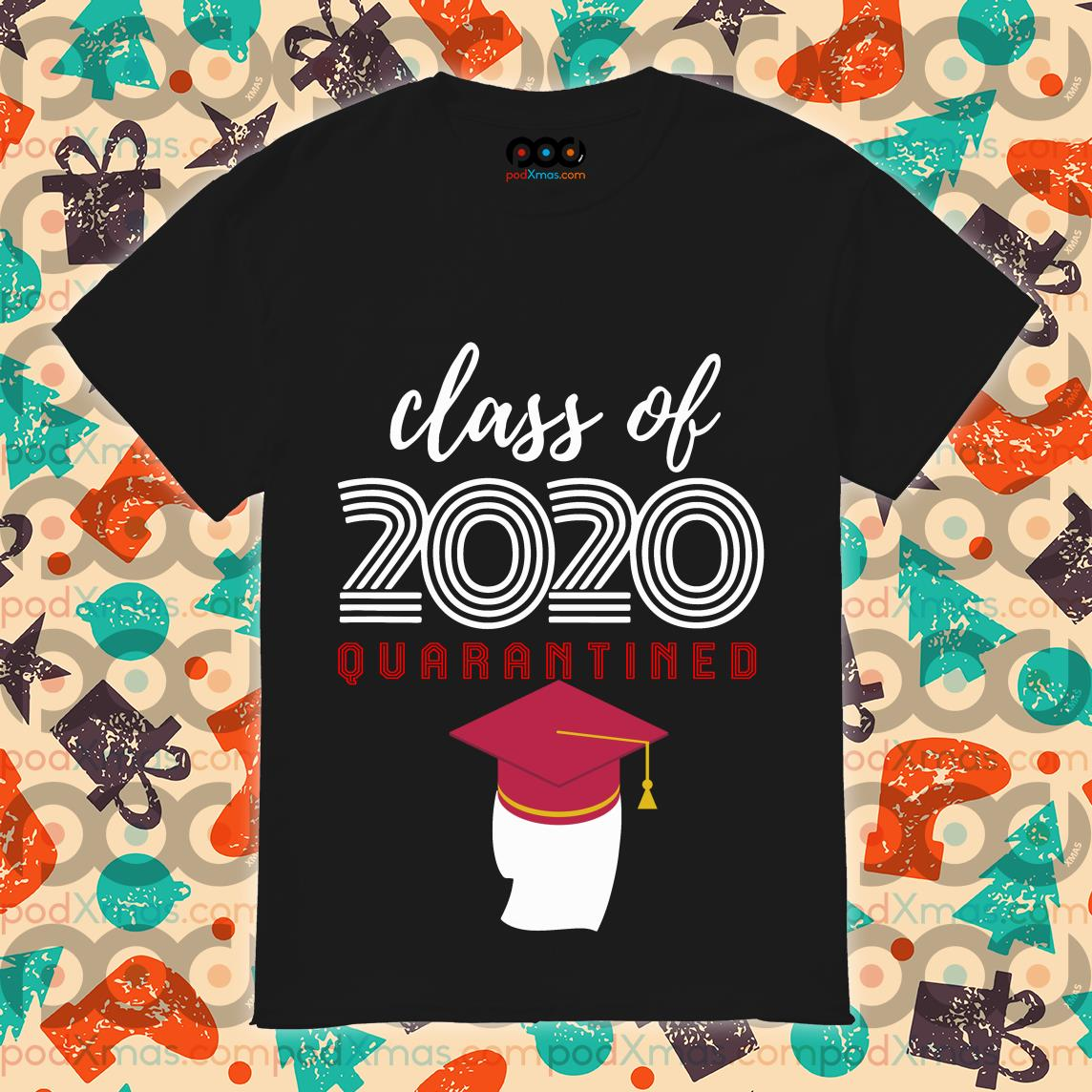 Official Class Of 2020 Quarantined T-shirt