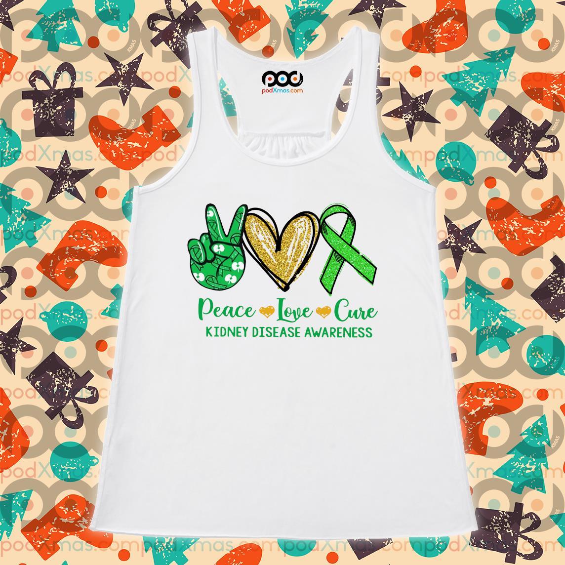 Peace love cure Kidney Disease Awareness s Flowy tank PODxmas trang