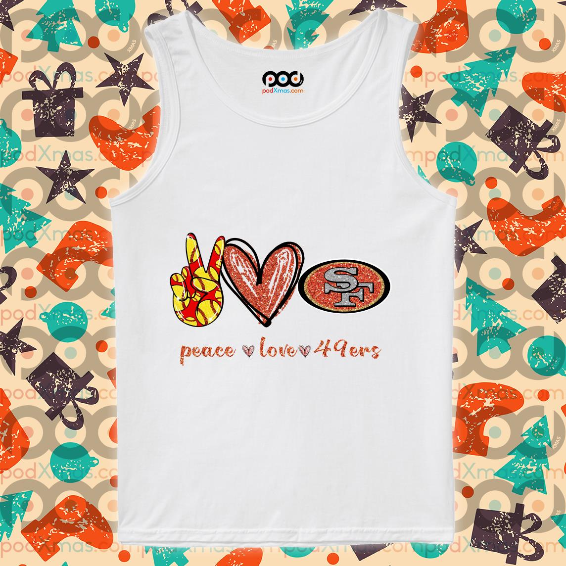 Peace love San Francisco 49ers tank top