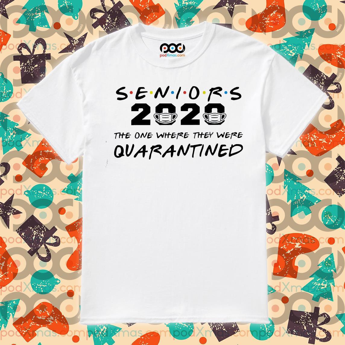 Seniors 2020 Quarantined shirt