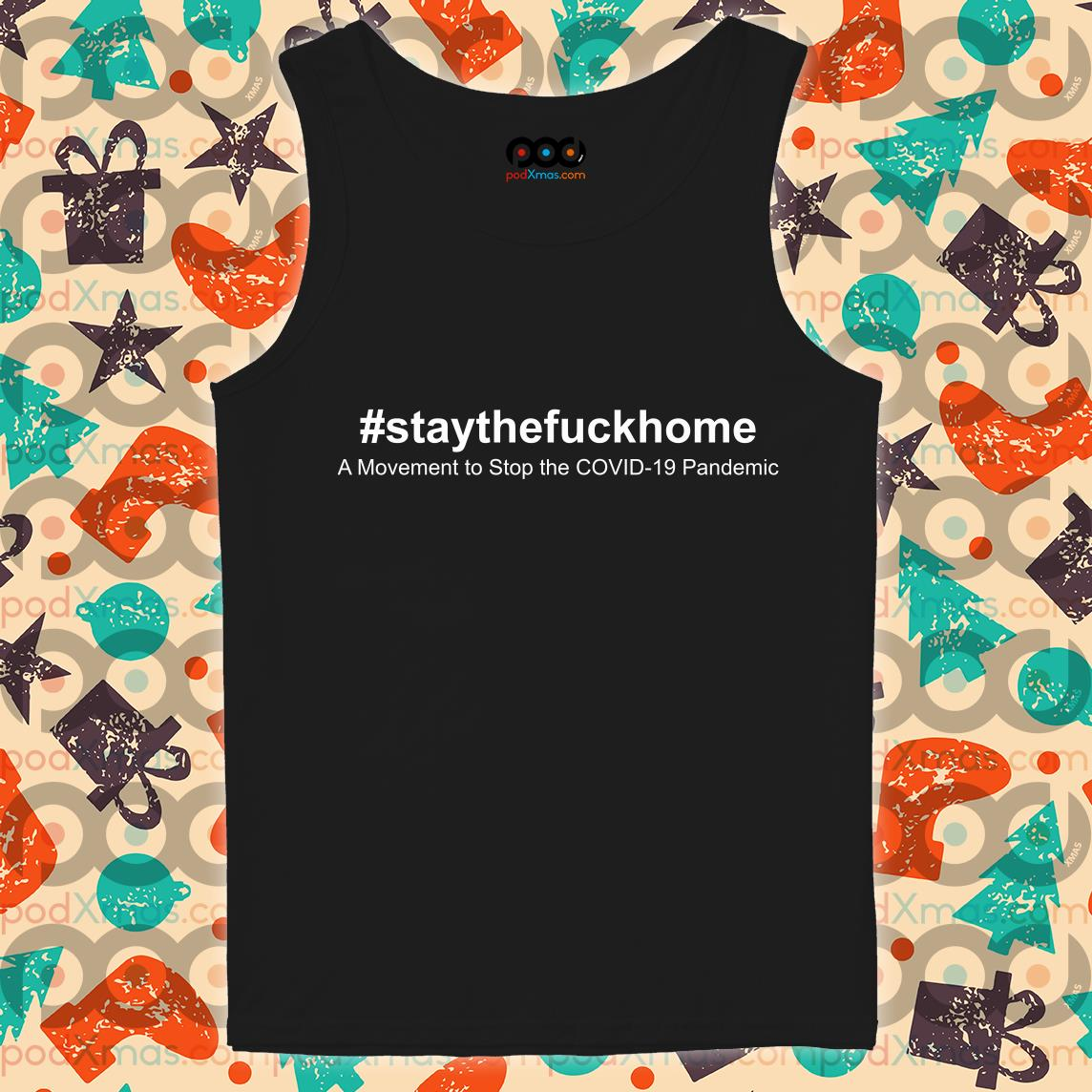 Stay the Fuck home Covid-19 tank top