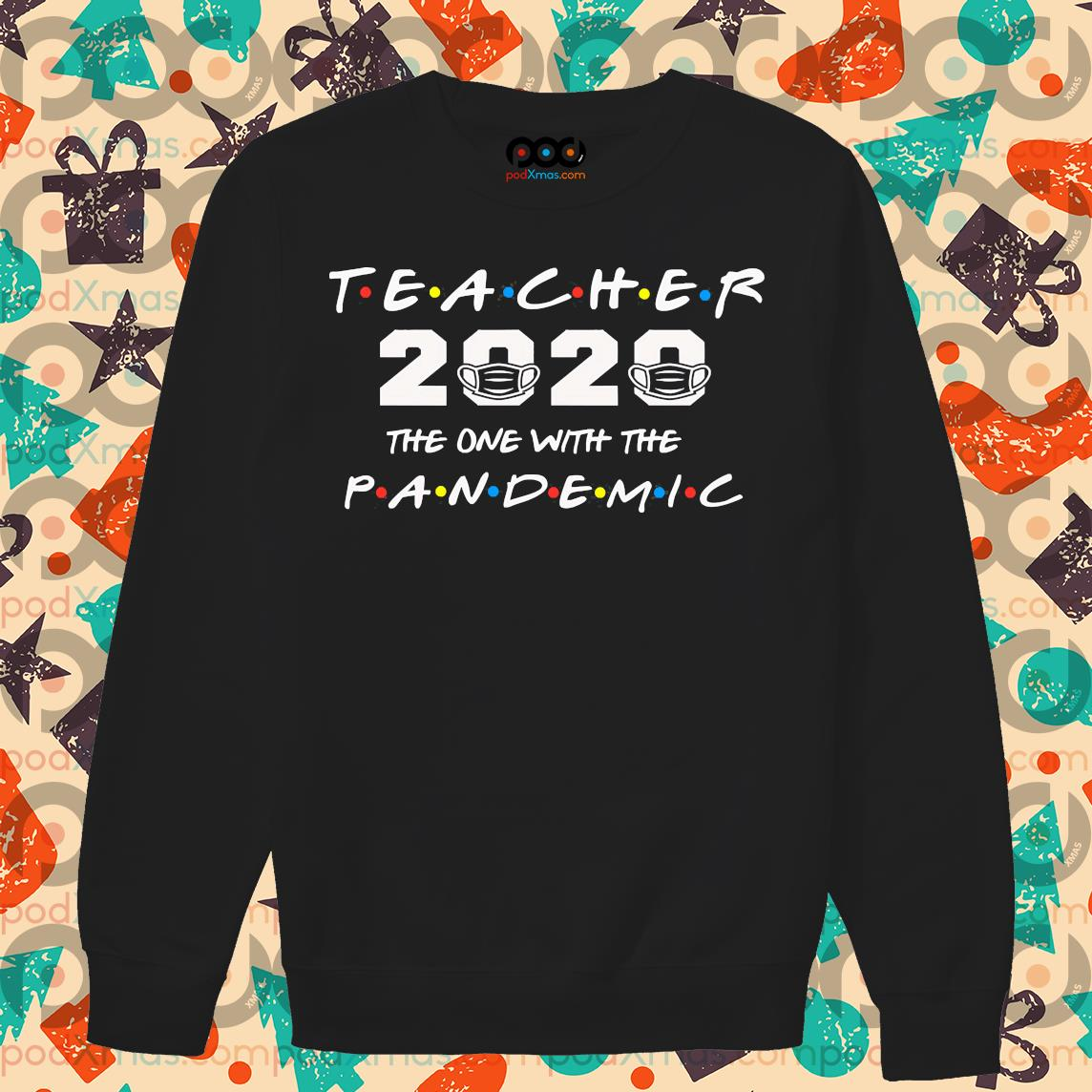 Teacher 2020 the one with the PANDEMIC s Sweater PODxmas den