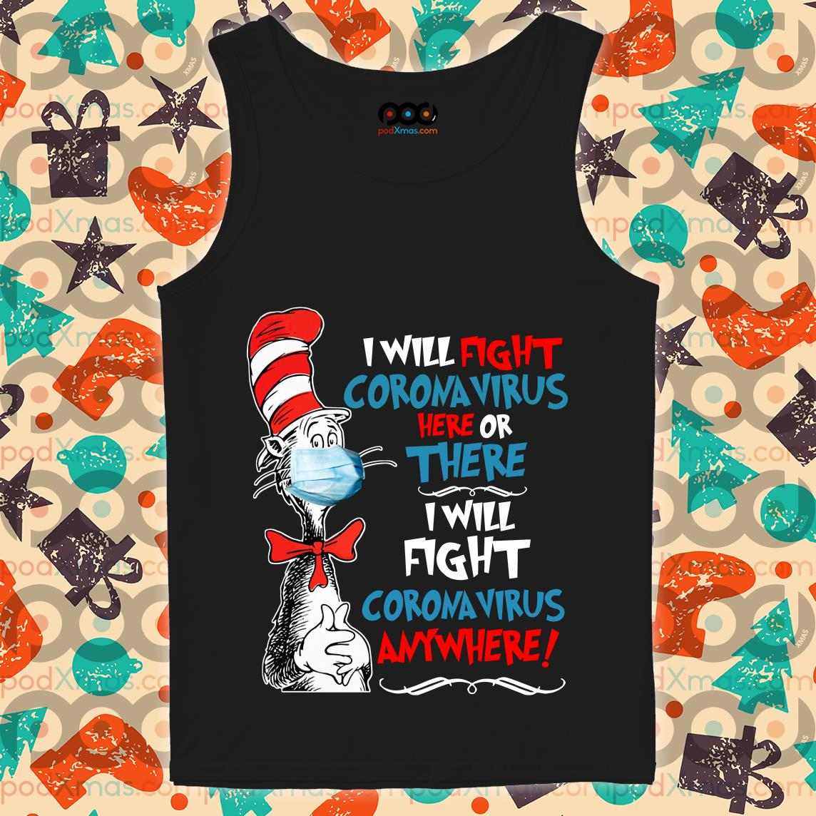 The cat in the hat I will fight Coronavirus here or there tank top