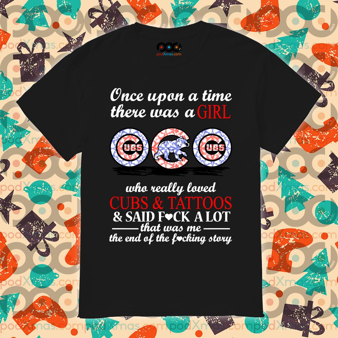 There was a GIRL CHICAGO CUBS who really loved Cubs and Tattoos shirt