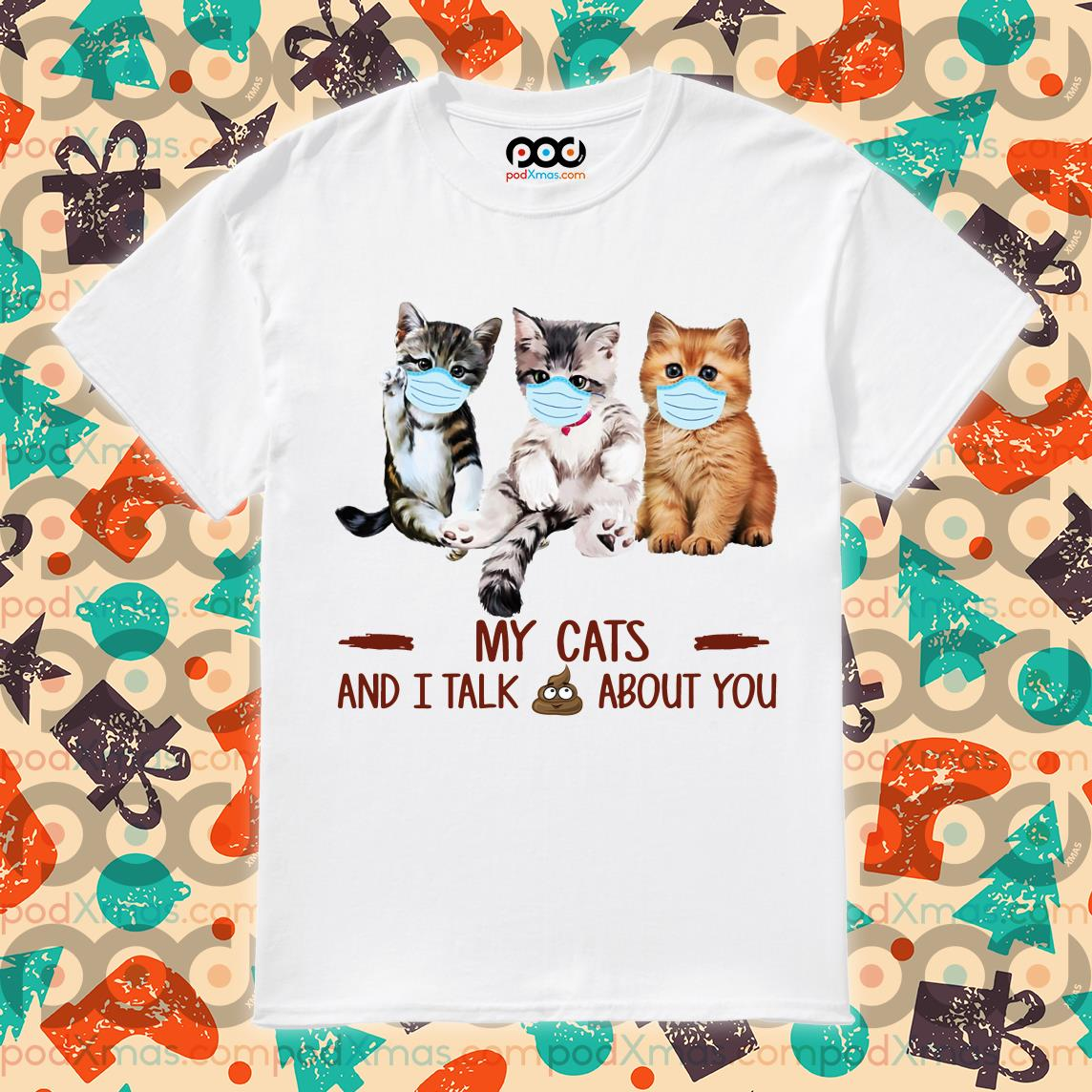 My Cats and I Talk Shit About You 3 Long Sleeves T-Shirts for Girls
