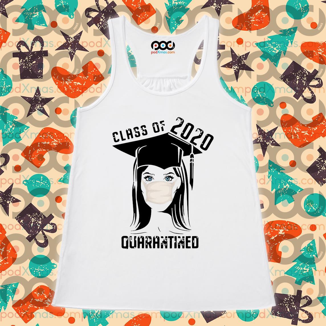 Class of 2020 Quarantined girl T-s Flowy tank PODxmas trang