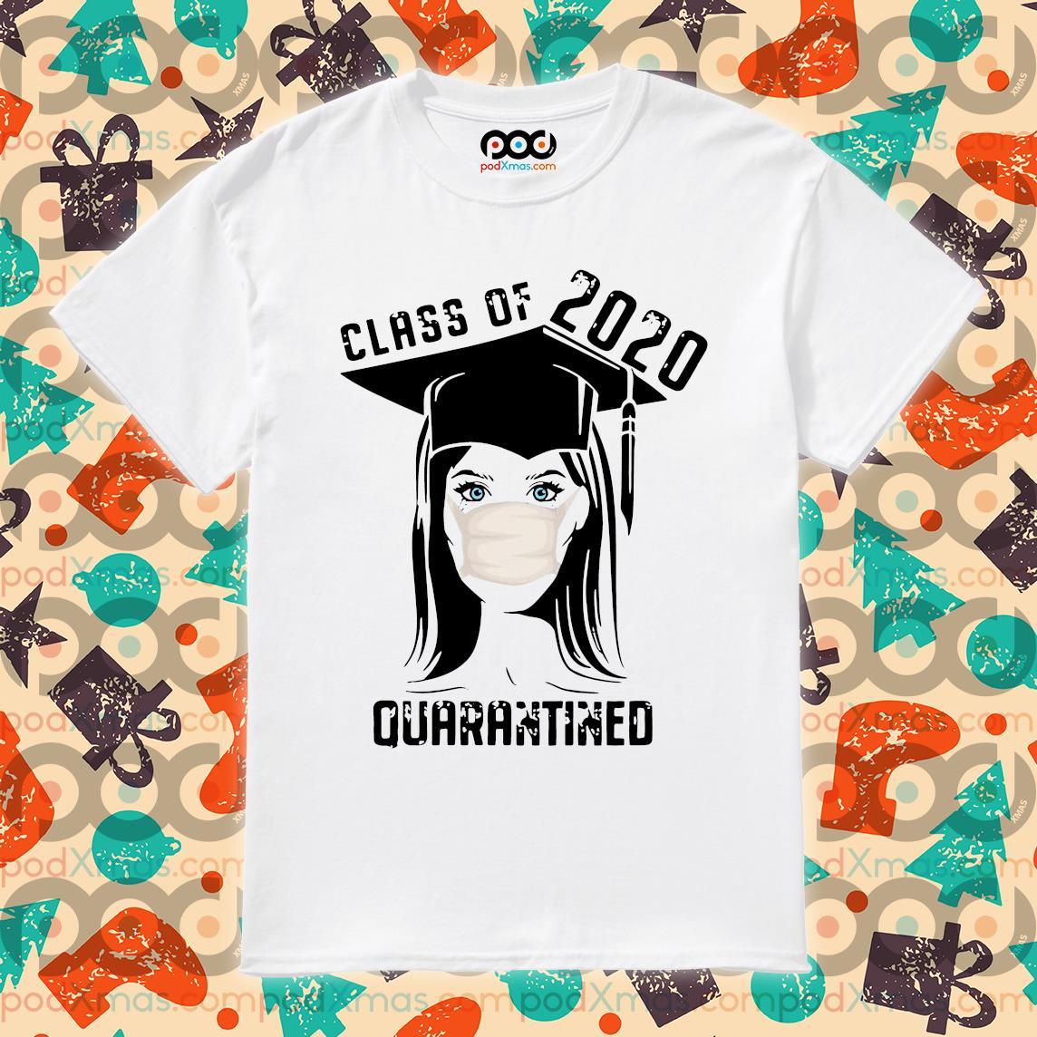 Class of 2020 Quarantined girl T-shirt