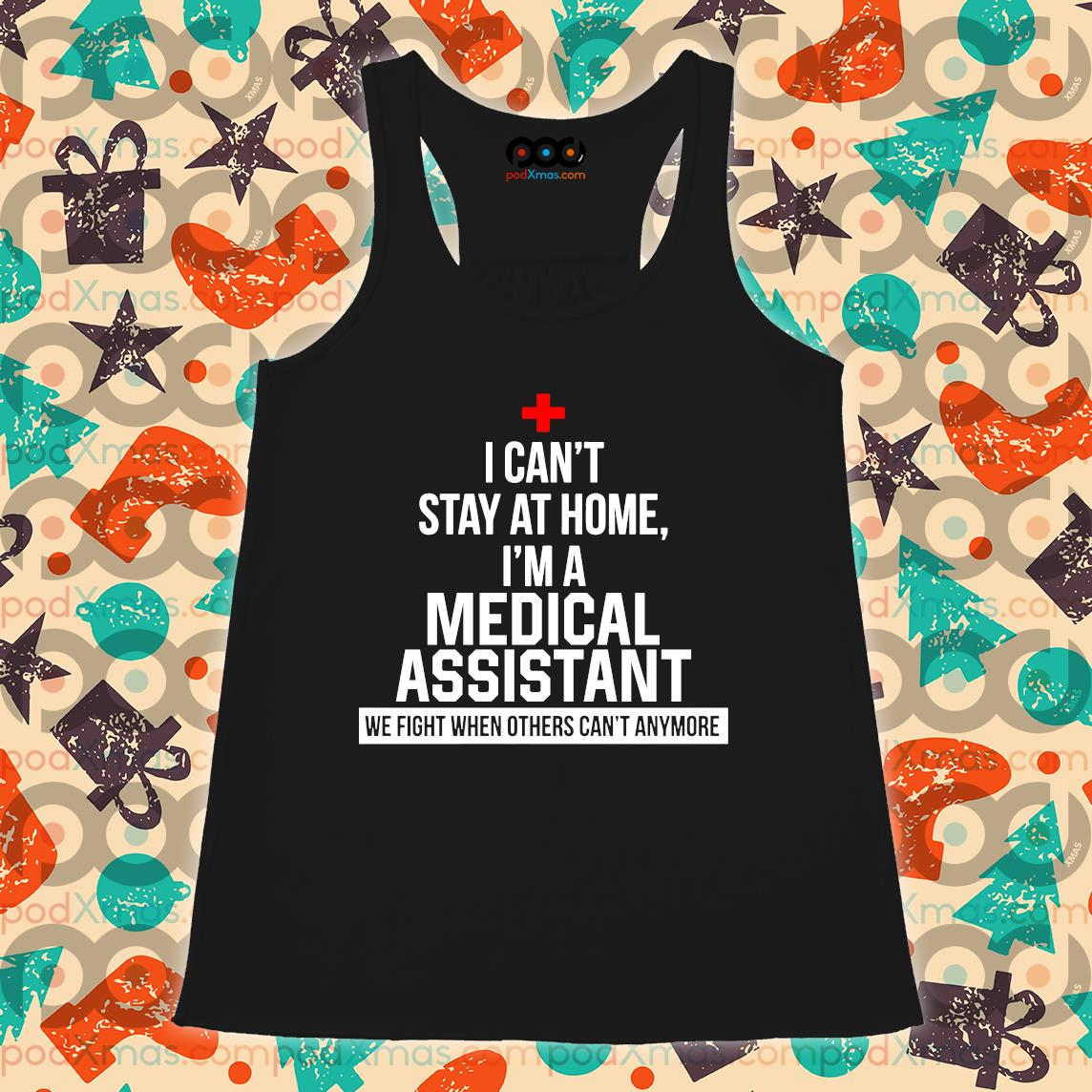 I can't stay at home I'm a Medical Assistant s Flowy tank PODxmas den