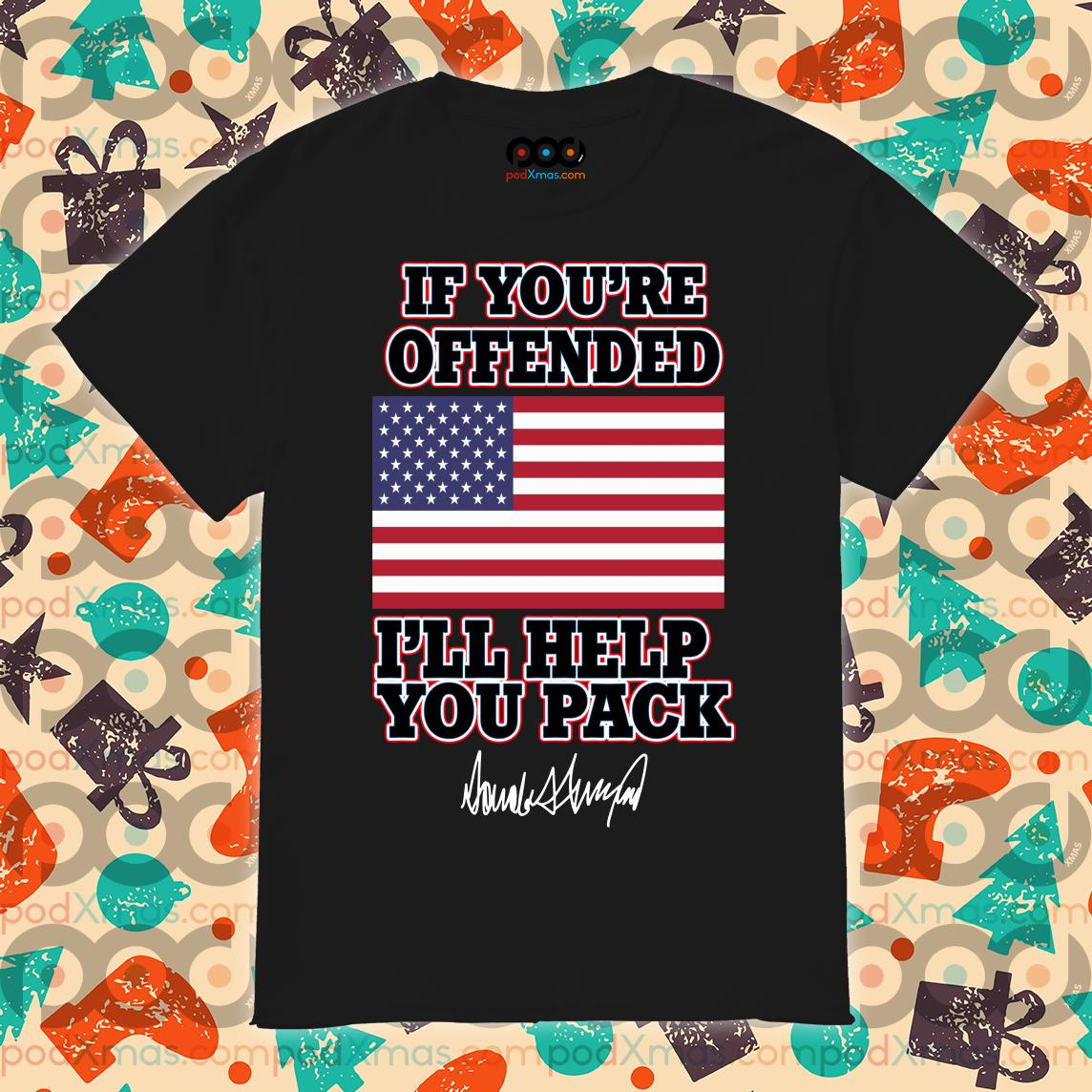 Women T-Shirt If You/'re Offended I/'ll Help You Pack Ladies New Design Tees