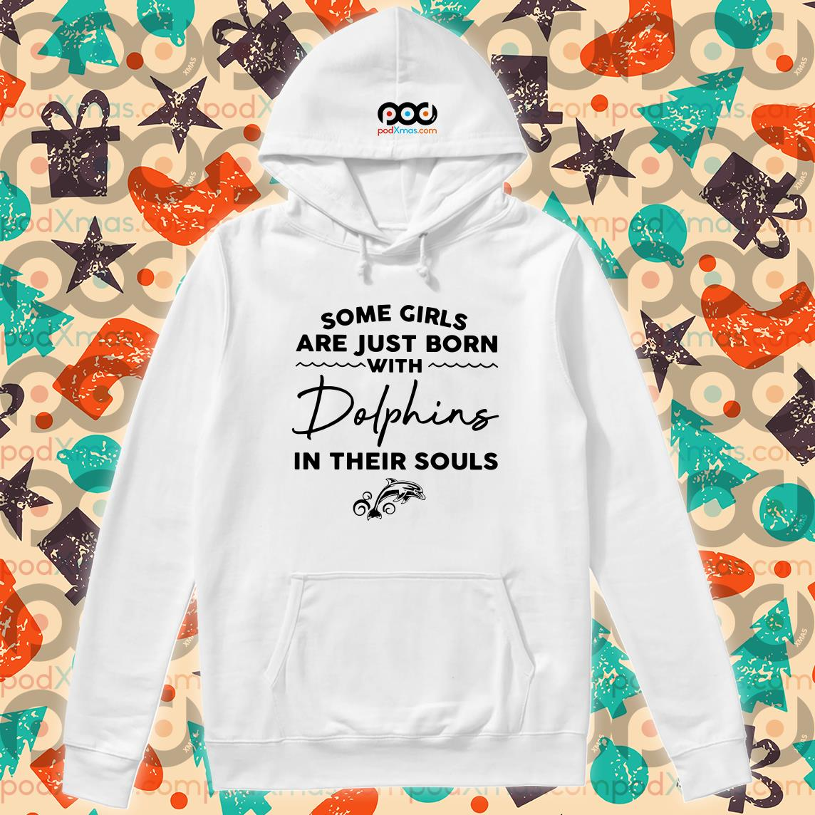 some girls are just born with dolphins in their souls hoodie
