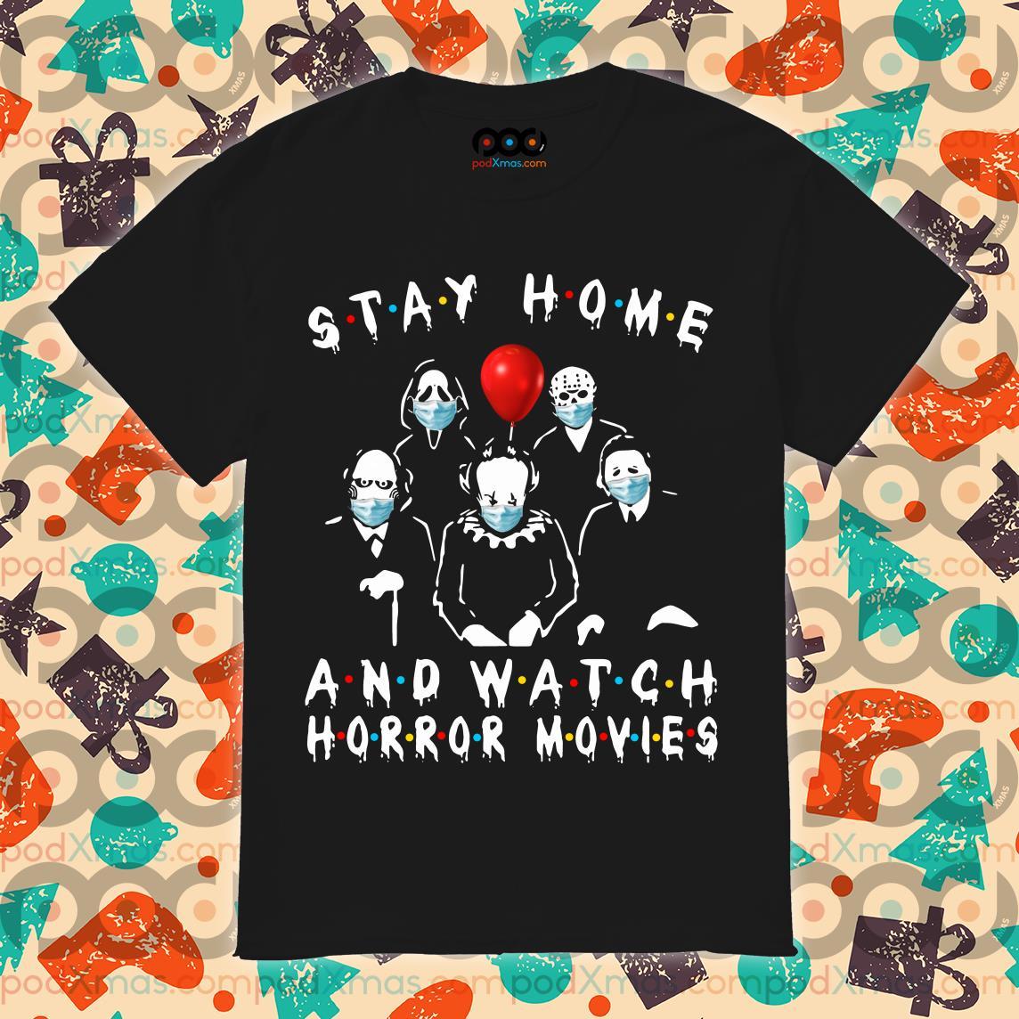 stay home and watch horror movies coronavirus t shirt