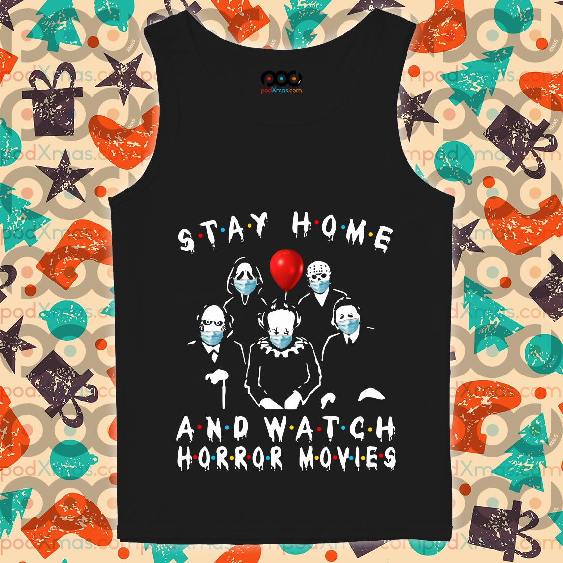 Stay home and watch Horror movies Coronavirus tank top