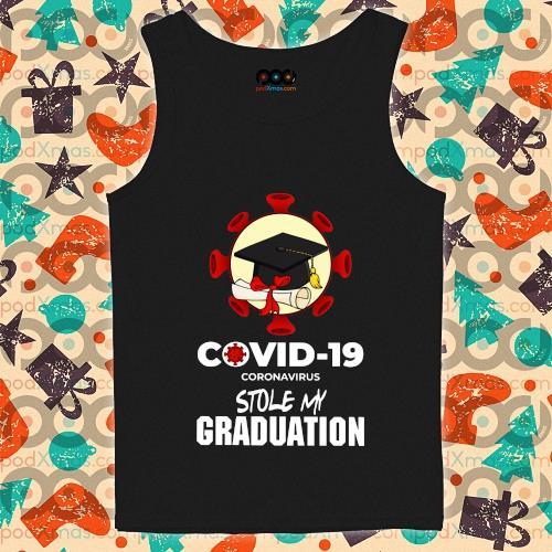 Covid 19 coronavirus stole my graduation s tank-top
