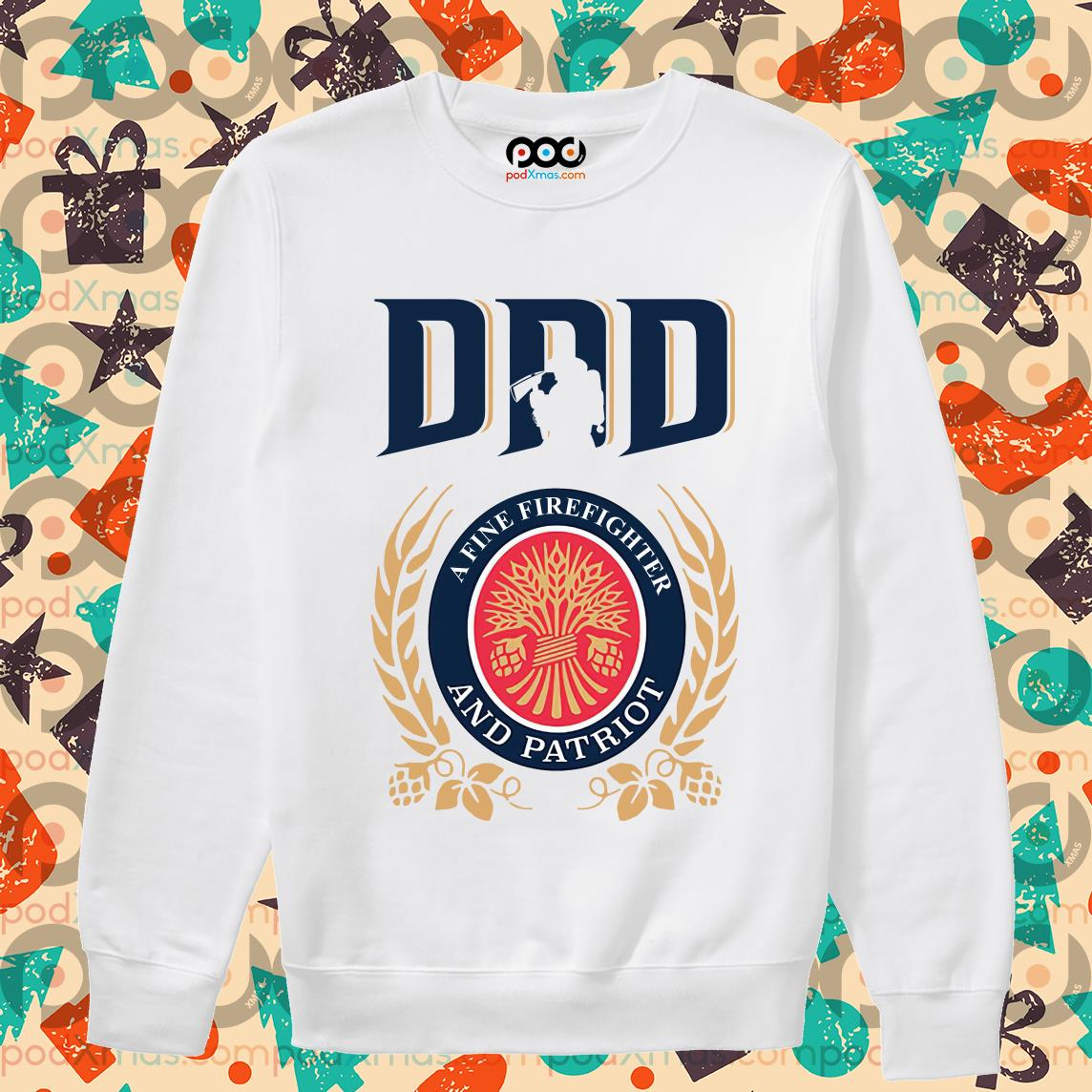 dad a fine firefighter and patriot fathers day sweater