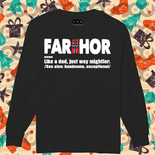 FARTHOR NORWEGIAN noun like a dad just way mightier s longsleeved