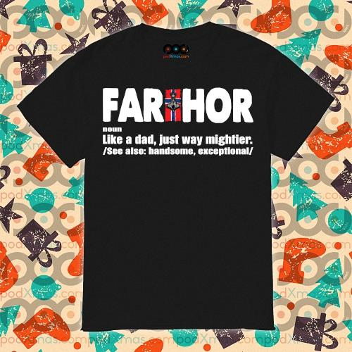 FARTHOR NORWEGIAN noun like a dad just way mightier shirt