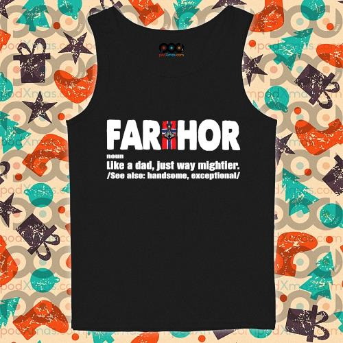 FARTHOR NORWEGIAN noun like a dad just way mightier s tank-top