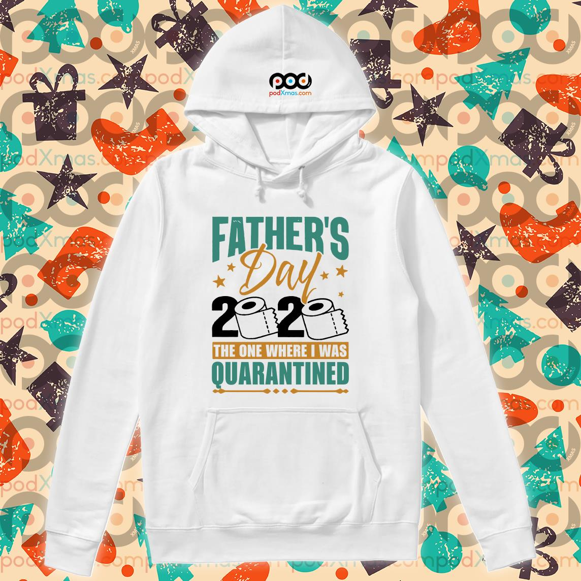 fathers day 2020 the one where i was quarantined hoodie