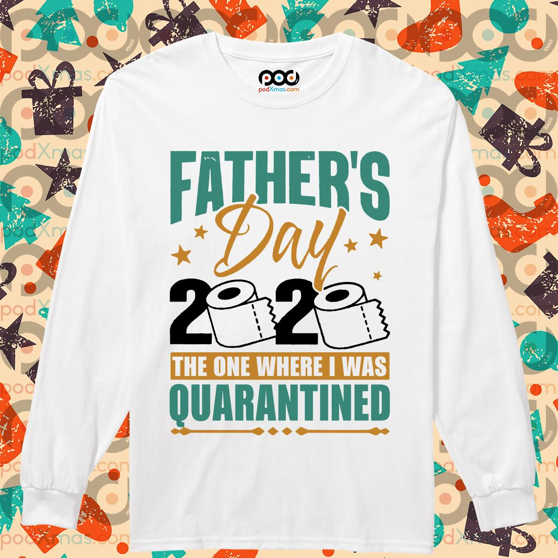 fathers day 2020 the one where i was quarantined longsleeved