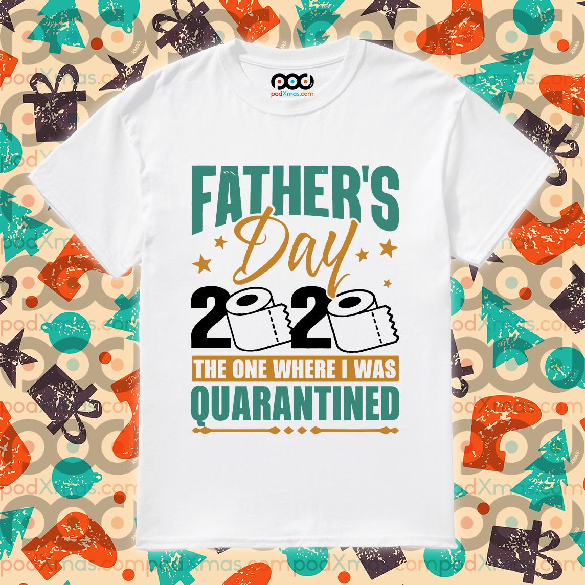 fathers day 2020 the one where i was quarantined shirt